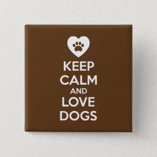 Badge Carré 5 Cm Gardez le calme et aimez les chiens