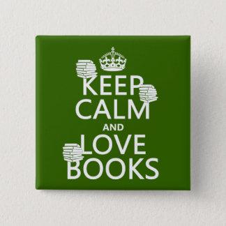 Badge Carré 5 Cm Gardez le calme et aimez les livres (dans toute