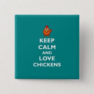 Badge Carré 5 Cm Gardez le calme et aimez les poulets - insigne