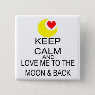 Badge Carré 5 Cm Gardez le calme et aimez-moi à la lune et au dos