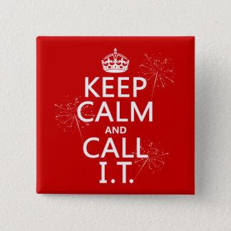Badge Carré 5 Cm Gardez le calme et appelez-LE (toute couleur)