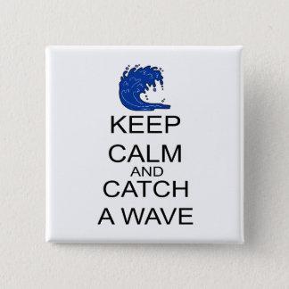 Badge Carré 5 Cm Gardez le calme et attrapez une vague