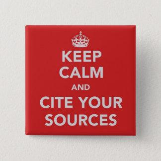 Badge Carré 5 Cm Gardez le calme et citez votre bouton de sources