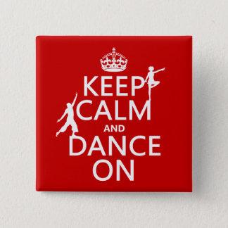 Badge Carré 5 Cm Gardez le calme et dansez sur (dans toutes les