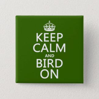 Badge Carré 5 Cm Gardez le calme et l'oiseau dessus