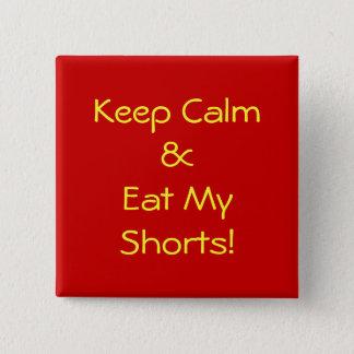 Badge Carré 5 Cm Gardez le calme et mangez mon bouton de shorts