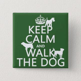 Badge Carré 5 Cm Gardez le calme et marchez le chien - toutes les