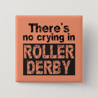 Badge Carré 5 Cm Il n'y a aucun pleurer dans le rouleau Derby