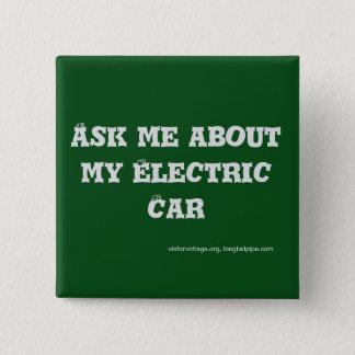 Badge Carré 5 Cm Interrogez-moi au sujet de ma voiture électrique -