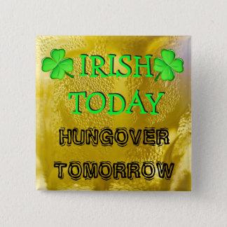 Badge Carré 5 Cm Irlandais aujourd'hui, le jour de St Patrick