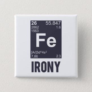 Badge Carré 5 Cm Ironie ironique de Fe d'élément chimique