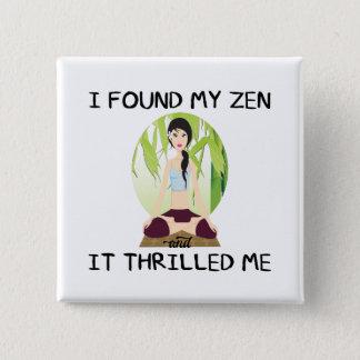 """Badge Carré 5 Cm """"Je bouton de carré ai trouvé mon zen"""""""