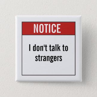 Badge Carré 5 Cm Je ne parle pas aux étrangers