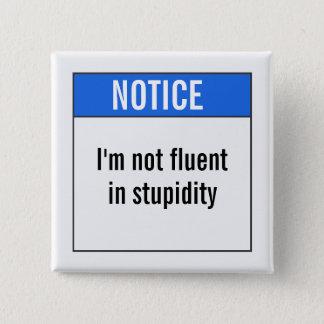 Badge Carré 5 Cm Je ne suis pas à l'aise dans la stupidité