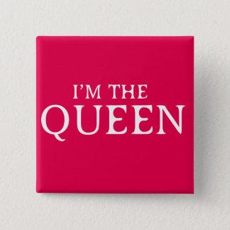 Badge Carré 5 Cm Je suis l'insigne de carré de la Reine