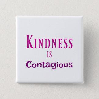 Badge Carré 5 Cm La gentillesse est bouton contagieux