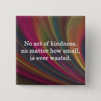Badge Carré 5 Cm La gentillesse se développe plus douce avec chacun
