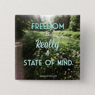 Badge Carré 5 Cm La liberté est vraiment un état d'esprit