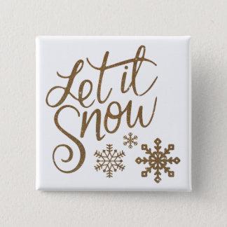 Badge Carré 5 Cm Laissez lui neiger bouton carré de Noël