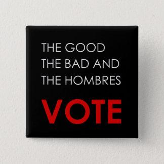Badge Carré 5 Cm Les bons, le mauvais et le Hombres VOTENT le