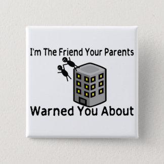 Badge Carré 5 Cm Les parents vous ont avertis environ