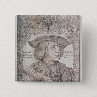Badge Carré 5 Cm Maximilian I, empereur de l'Allemagne, 1518