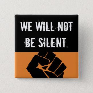 Badge Carré 5 Cm Nous. Pas. Soyez silencieux !