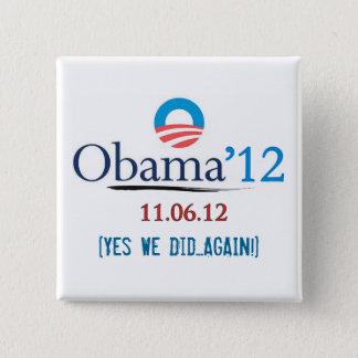 Badge Carré 5 Cm Obama 2012 oui nous nous sommes encore boutonnés