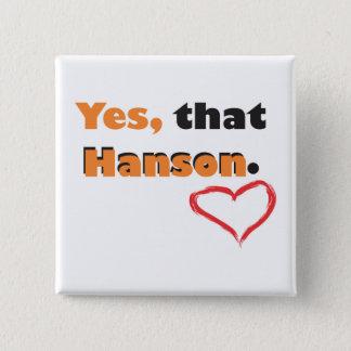 Badge Carré 5 Cm Oui, cette goupille de Hanson