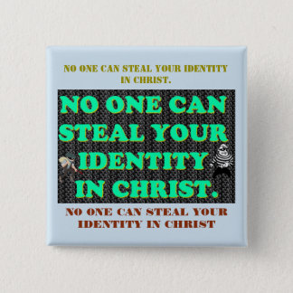 Badge Carré 5 Cm Personne peut voler votre identité en Christ