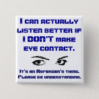 Badge Carré 5 Cm Pin de carré de contact visuel d'Aspergers/No