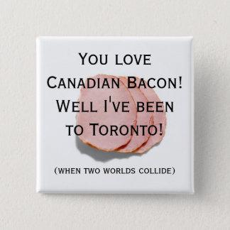 Badge Carré 5 Cm Pin d'humour d'amusement de lard canadien/bouton