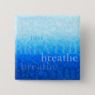 Badge Carré 5 Cm Plus angulaire button avec le paraphe « breathe ""