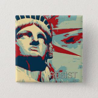 Badge Carré 5 Cm RÉSISTEZ - à la statue de la liberté