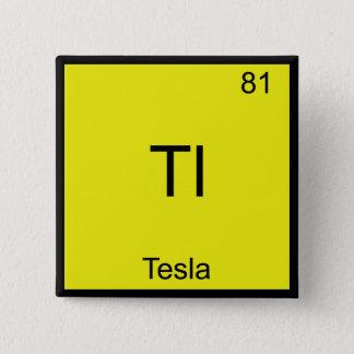 Badge Carré 5 Cm Tl - T-shirt drôle de symbole d'élément de chimie