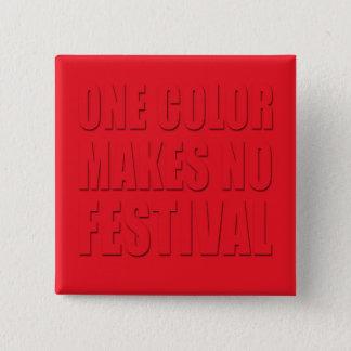 Badge Carré 5 Cm Une couleur fait à aucun festival l'art rouge des