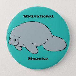 Badge Rond 10 Cm Bouton de motivation de lamantin