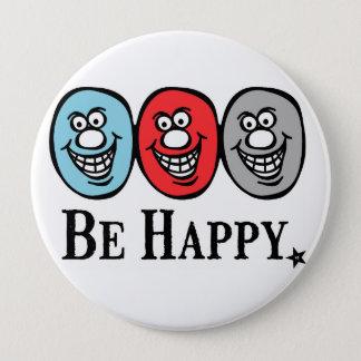 Badge Rond 10 Cm *Button souriant de visage (soyez heureux)