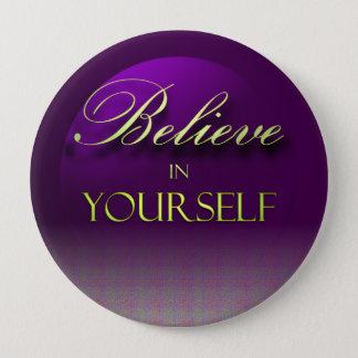 Badge Rond 10 Cm Croyez en vous-même