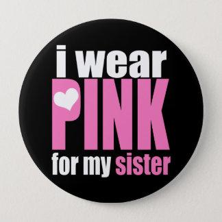 Badge Rond 10 Cm Je porte le rose pour ma soeur
