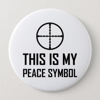 Badge Rond 10 Cm Site d'arme à feu mon symbole de paix