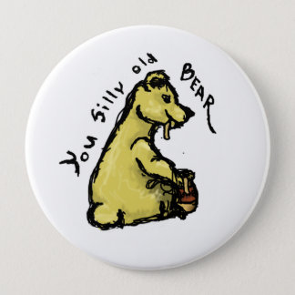 Badge Rond 10 Cm Vieil ours idiot