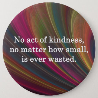 Badge Rond 15,2 Cm Aucune Loi de la gentillesse n'est jamais