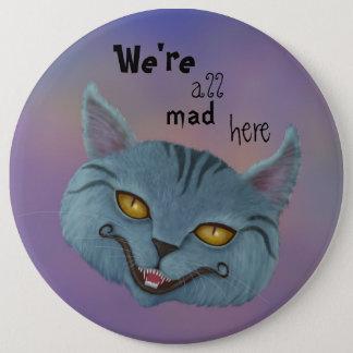 Badge Rond 15,2 Cm Chat de Cheshire nous sommes tous fous nous