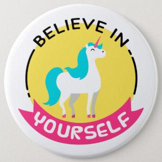 """Badge Rond 15,2 Cm """"Croyez en vous-même"""" l'insigne de licorne"""