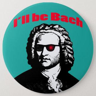 Badge Rond 15,2 Cm Je serai Bach