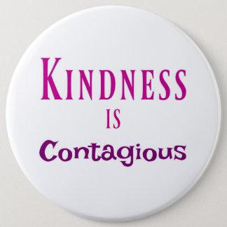 Badge Rond 15,2 Cm La gentillesse est bouton contagieux