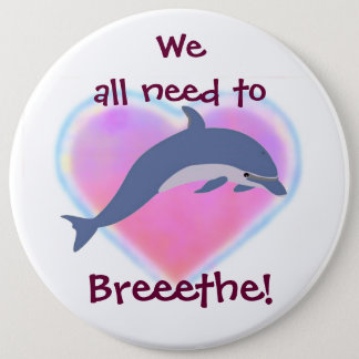 Badge Rond 15,2 Cm Le dauphin respirent le bouton