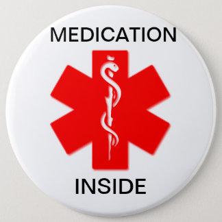 Badge Rond 15,2 Cm Médicament à l'intérieur de bouton vigilant
