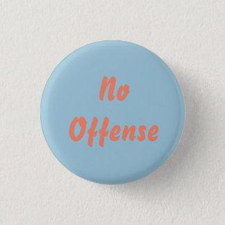 Badge Rond 2,50 Cm Aucune offense (goupille de Dobie Gillis)